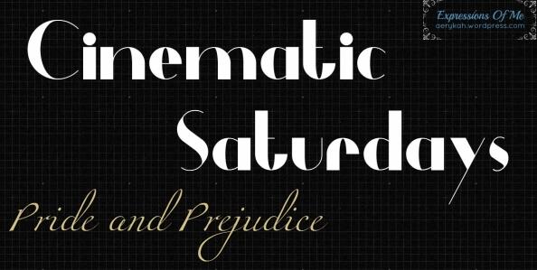CinematicSaturdays - Pride&Prejudice