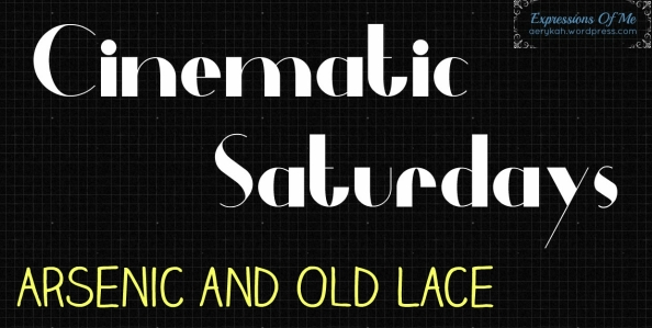 CinematicSaturdays - Arsenic&OldLace
