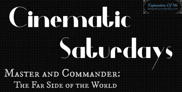 Cinematic Saturdays - Master&Commander