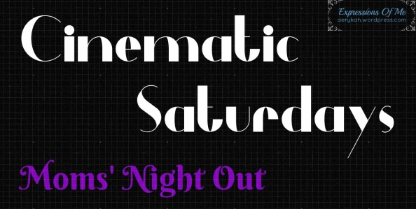 CinematicSaturdays - MomsNightOut