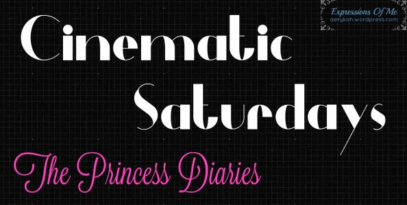 Cinematic Saturdays - ExpressionOfMe - Princess Diaries