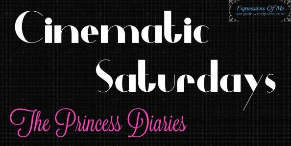 Cinematic Saturdays - ExpressionOfMe - Princess Diaries