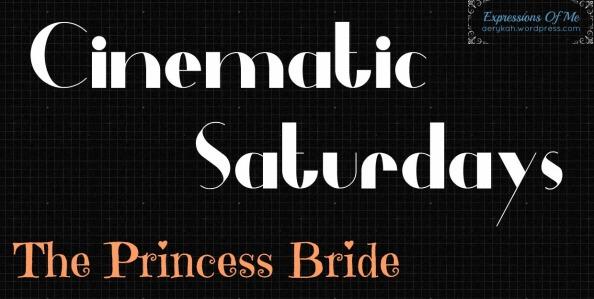 Cinematic Saturdays - The Princess Bride