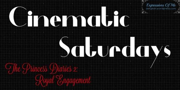 Cinematic Saturdays - Princess Diaries 2