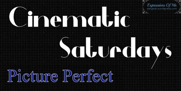 CinematicSaturdays - PicturePerfect